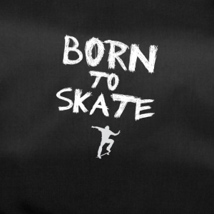 born to skate skateboard street halfpipe cool fun - Sporttasche