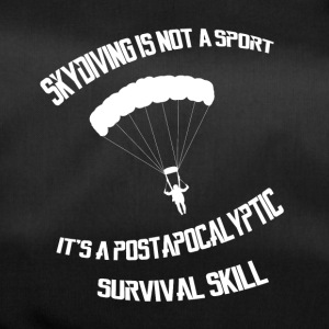 Skydiving is a survival skill - Sporttasche
