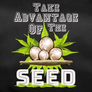 Take Advantage Of The Seed - Cannabis weed thc - Duffel Bag
