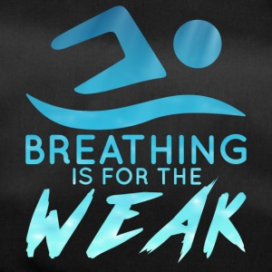 Schwimmen / Schwimmer: Breathing Is For The Weak - Sporttasche