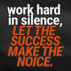 Coach / Trainer: Work Hard In Silence, Let The - Sporttasche
