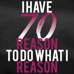 70. Geburtstag: I Have 70 Reason To Do What I - Sporttasche
