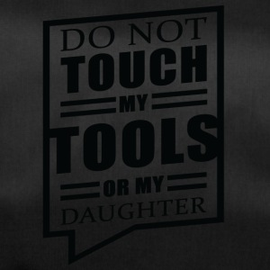 Father / Mother / Daughter: Do Not Touch My Tools - Duffel Bag