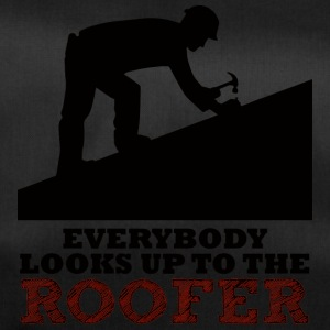 Dachdecker: Everybody looks up to the roofer. - Sporttasche
