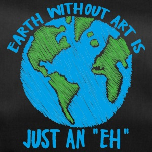 Earth Day / Earth Day: Earth without art is jus - Duffel Bag