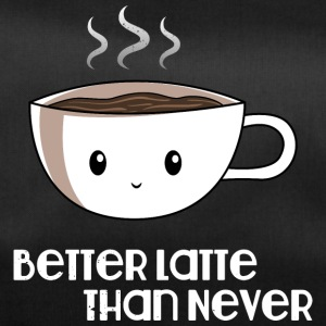 Better late than never - kaffee - Sporttasche