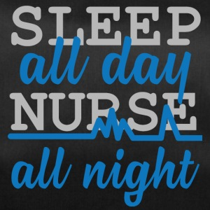 Nurse: Sleep all day, nurse all night. - Duffel Bag