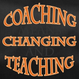 Coach / Trainer: Coaching Means Changing And - Sporttasche