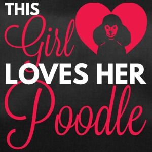 Hund / Pudel: This Girl Loves Her Poodle - Sporttasche