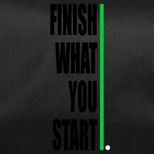Finish what yout start! - Duffel Bag