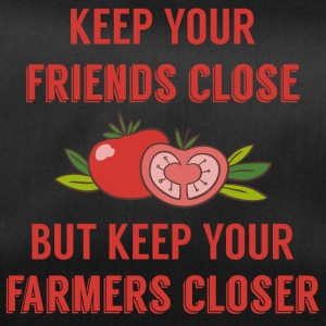 Farmer / Landwirt / Bauer: Keep your friends close - Sporttasche