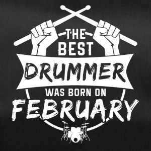 The best drummers were born in February - Duffel Bag