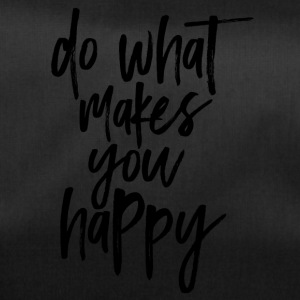 do what makes you happy - Sporttasche