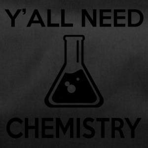 Y'ALL NEED CHEMISTRY - Sporttasche