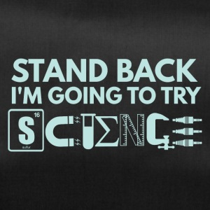 STAND BACK Im GOING TO TRY SCIENCE - Sporttasche