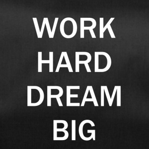 WORK HARD DREAM BIG - Sporttasche