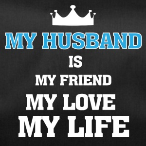 My Husband is My Friend, My Love, My Life - Duffel Bag