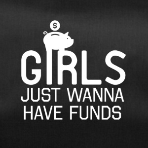 Those girls just wanna have some funds - Sporttasche
