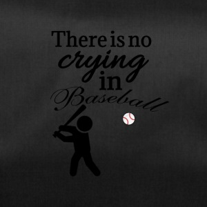 There is no crying in baseball - Duffel Bag