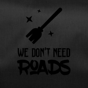 We do not need roads - Duffel Bag