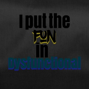 I put the fun in dysfunctional - Sporttasche
