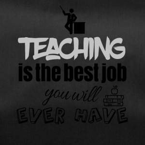 Teaching is the best job you will ever have - Sporttasche
