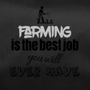 Farming is the best job you will ever have - Sporttasche