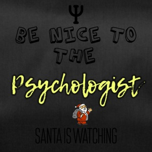 Be nice to the psychologist Santa is watching - Duffel Bag