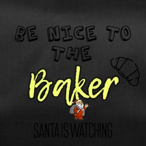 Be nice to the baker because Santa is watching - Duffel Bag