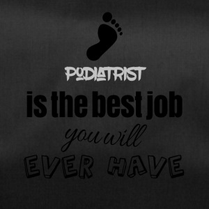 Podiatrist is the best job you will ever have - Sporttasche
