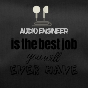 Audio engineer is the best job you will ever have - Sporttasche
