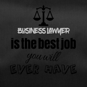 Business lawyer is the best job you will ever have - Sporttasche