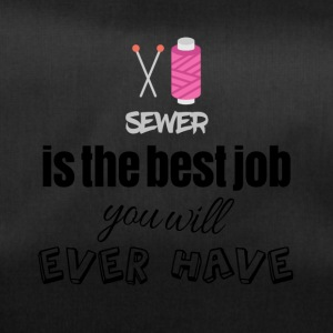Sewer is the best job you will ever have - Sporttasche