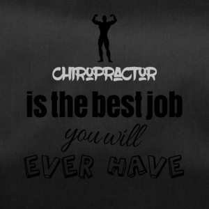 Chiropractor is the best job you will ever have - Sporttasche