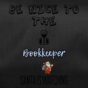 Be nice to the bookkeeper Santa is watching - Duffel Bag