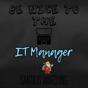 Be nice to the IT manager Santa is watching you - Duffel Bag