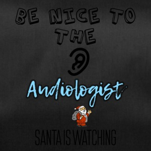 Be nice to the audiologist Santa is watching - Duffel Bag
