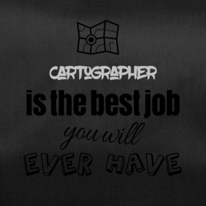 Cartographer is the best job you will ever have - Sporttasche