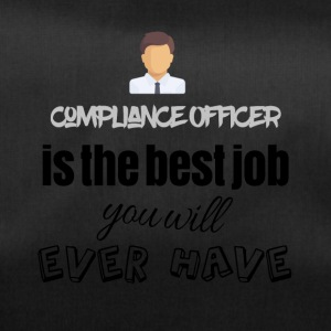 Compliance officer is the best job you will have - Duffel Bag