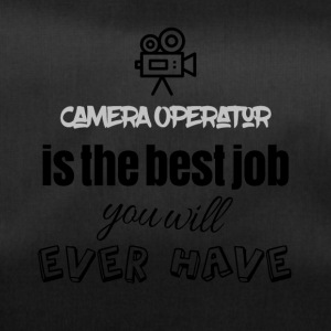 Camera operator is the best job you will ever have - Sporttasche