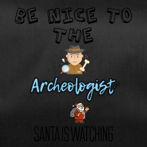 Be nice to the archeologist Santa is watching - Duffel Bag