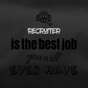 Recruiter is the best job you will ever have - Sporttasche