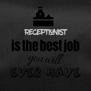 Receptionist is the best job you will ever have - Sporttasche