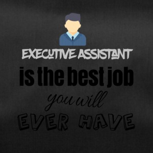 Executive assistant is the best job you will have - Sporttasche