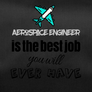 Aerospace engineer is the best job you will have - Sporttasche
