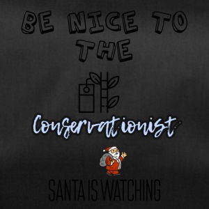 Be nice to the Conservationist Santa is watching - Duffel Bag