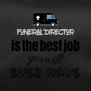 Funeral Director is the best job you will have - Sporttasche