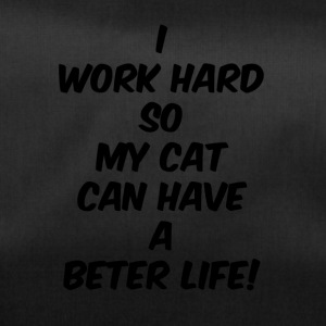 i work hard so my cat can have a better life black - Sporttasche