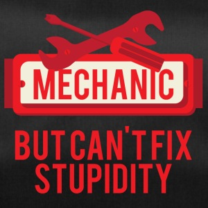 Mechaniker: Mechanic, But Can´t Fix Stupidity - Sporttasche