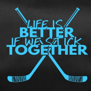 Hockey: Life is better if we stick together - Duffel Bag